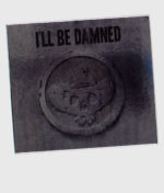 ill-be-damned-2017-digipack-cd-front
