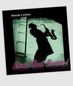 Henrik Carlsen - Street Beat Revisited (CD)