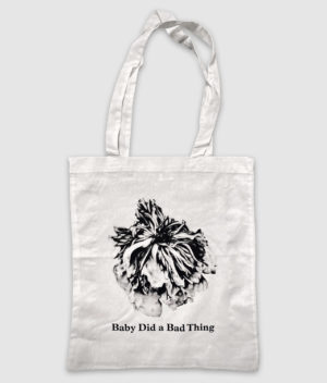 Baby Did a Bad Thing - Tote Bag