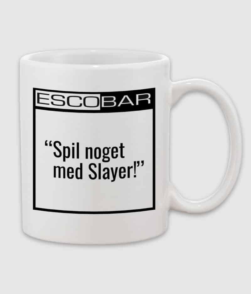 escobar-coffeemug-citat-white-slayer